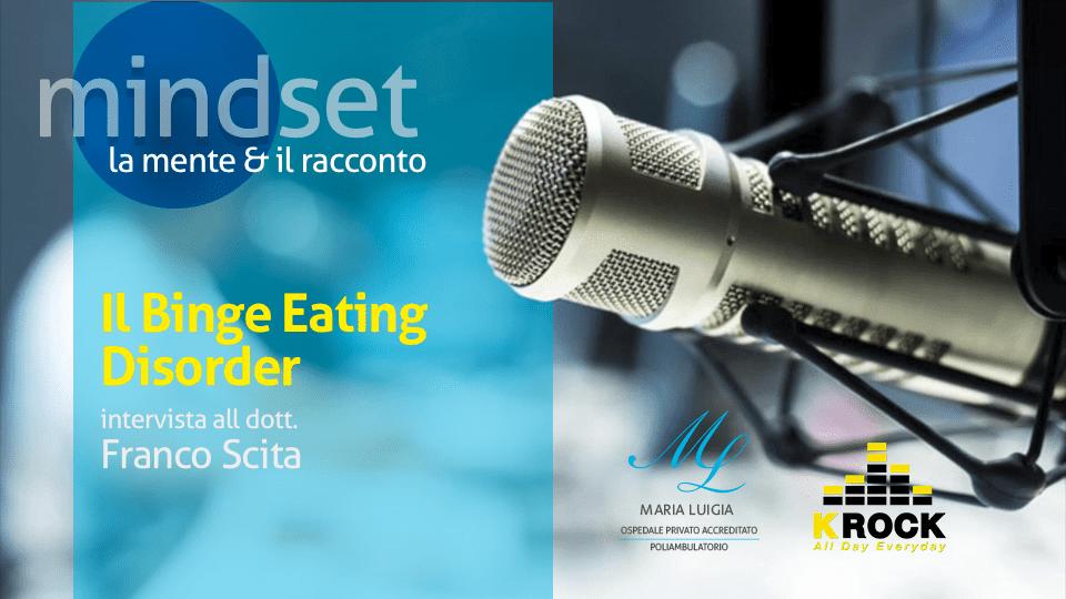 IL BINGE EATING DISORDER – INTERVISTA AL DOTT. SCITA